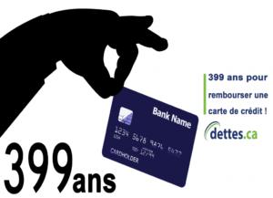 399 ans pour rembourser une carte de crédit! par dettes.ca