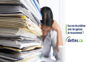 Vous avez des problèmes avec les agences de recouvrement? par dettes.ca