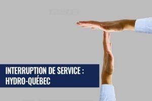 interruption de service avec Hydro-Quebec